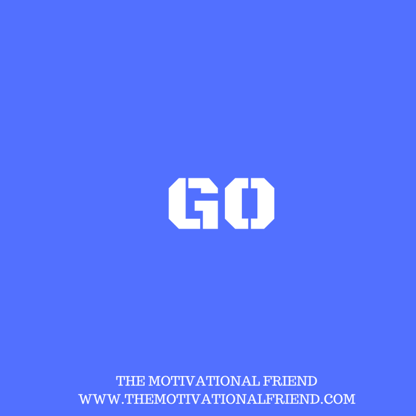 THE MOTIVATIONAL FRIENDWWW.THEMOTIVATIONALFRIEND.COM (3)