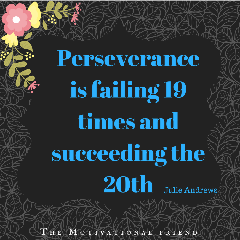 #PERSEVERANCE #DO NOT GIVE UP #SUCCESS #GOALS #LIFE